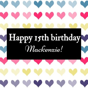 Happy Birthday Mackenzie 2015